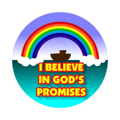 i believe in gods promises noah ark sticker Christianity jesus pictures christ lord god religion religious bible biblical jesus church baptism god thanks catholic lutheran non denominational orthodox fundamental evangelical evangelism pentecostal born aga