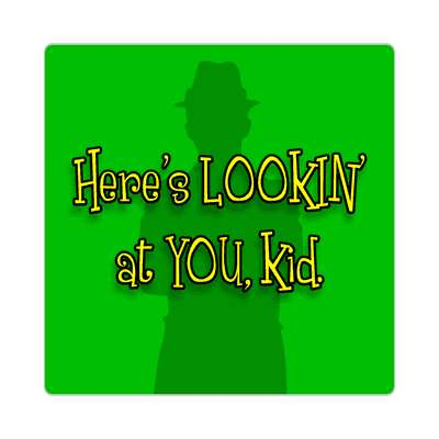 heres looking at you kid sticker funny sayings funny quotes hilarious slogans