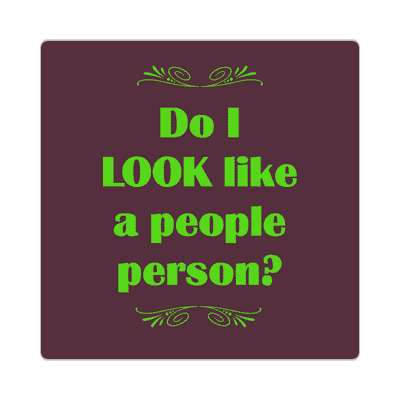 do i look like a people person sticker funny sayings funny anecdotes jokes novelty hilarious fun