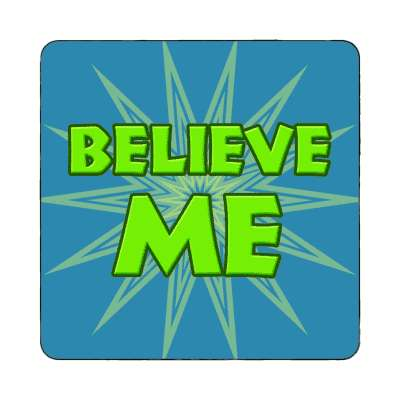 believe me two words magnet
