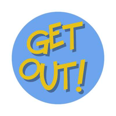 get out two words sticker