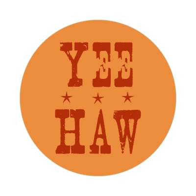 yee haw two words sticker