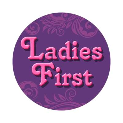 ladies first two words sticker