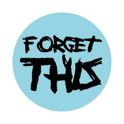 forget this two words sticker