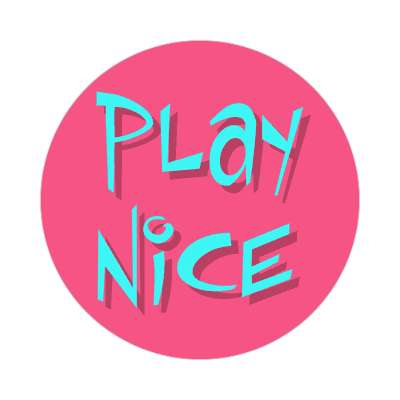 play nice two words sticker