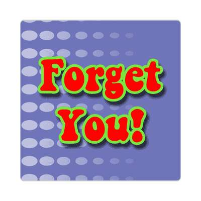 forget you two words sticker