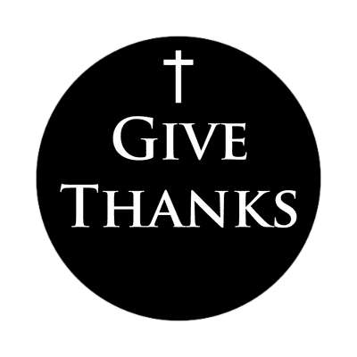 give thanks sticker Christianity jesus pictures christ lord god religion religious bible biblical jesus church baptism god thanks catholic lutheran non denominational orthodox fundamental evangelical evangelism pentecostal born again