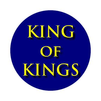 king of kings sticker Christianity jesus pictures christ lord god religion religious bible biblical jesus church baptism god thanks catholic lutheran non denominational orthodox fundamental evangelical evangelism pentecostal born again