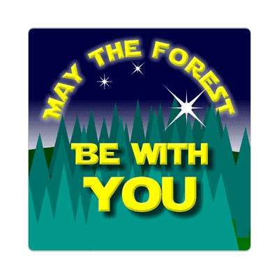 may the forest be with you sticker funny parody random funny sayings joke hilarious silly goofy