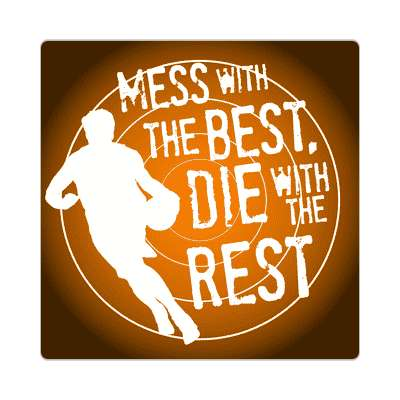 mess with the best die with the rest basketball bball sticker sports baseball softball fun recreational activities