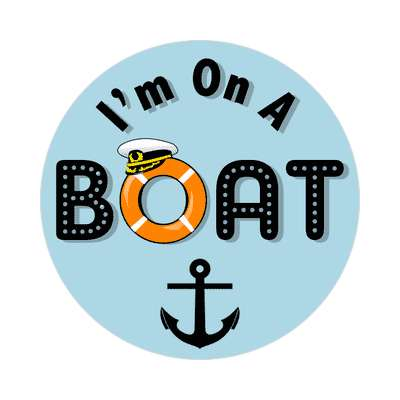 im on a boat sailboat im on a boat sticker sports boating water recreation