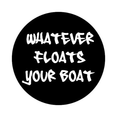 whatever floats your boat sailboat im on a boat sticker sports boating water recreation
