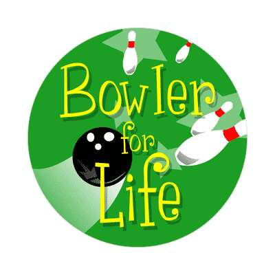 bowler for life bowling pins team sticker sports recreation funny sayings