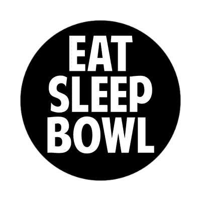 eat sleep bowl sticker sports baseball softball fun recreational activities