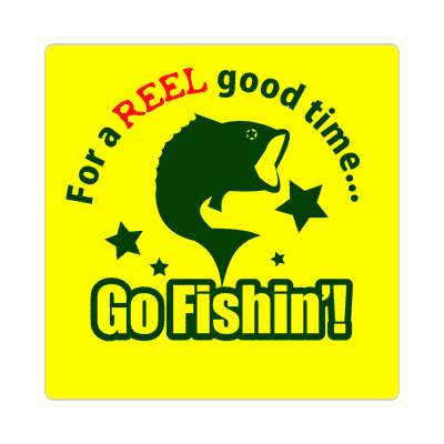 for a reel good time go fish sticker sports muskee trout largemouth smallmouth walleye lure bait shark grouper yellowfin salmon catfish