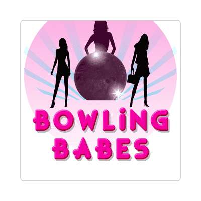 bowling babes bowling pins team sticker sports recreation funny sayings