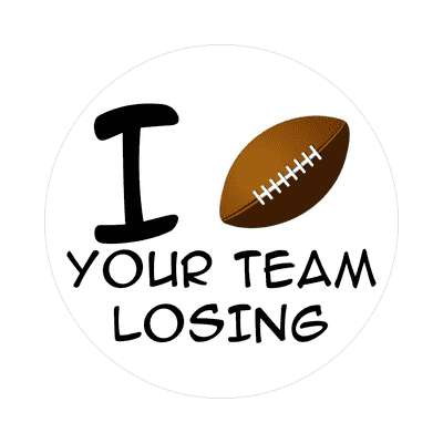 i football your team losing superbowl sticker sports football fun recreational activities