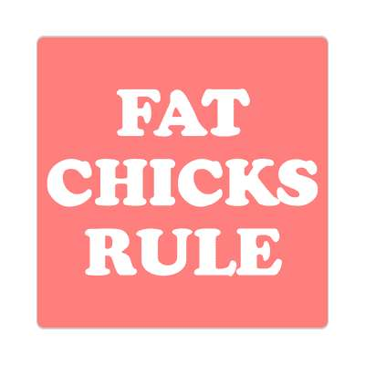 fat chicks rule sticker random funny sayings hilarious weird wacky