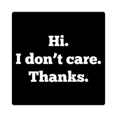 hi i dont care thanks sticker random funny sayings hilarious weird wacky
