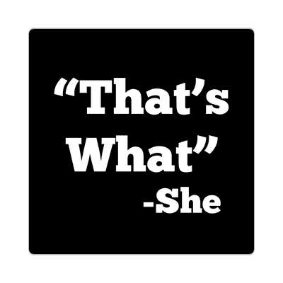 thats what she said sticker random funny sayings hilarious weird wacky