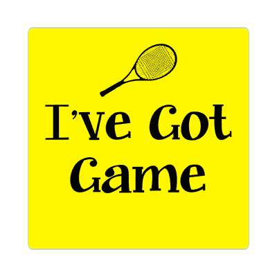 ive got game tennis sticker sports fun funny sayings recreational activities