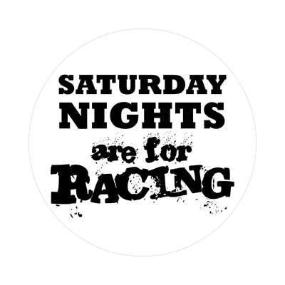 saturday nights are for racing nascar car racing sticker sports fun recreational activities