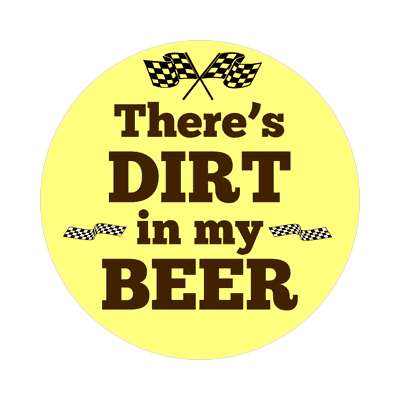 theres dirt in my beer nascar car racing sticker sports fun recreational activities