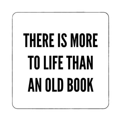 there is more to life than an old book magnet atheism no god belief funny sayings