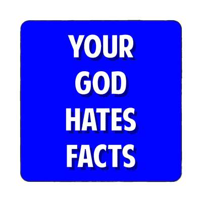 your god hates facts magnet atheism no god belief funny sayings