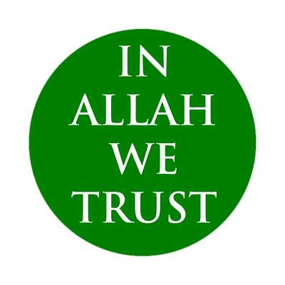in allah we trust muslim crescent symbol sticker islam middle east religion allah peace