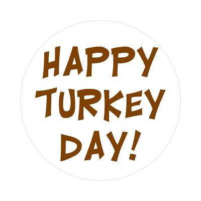 happy turkey day thanksgiving sticker holidays turkey gobble fun family food dinner thanks giving
