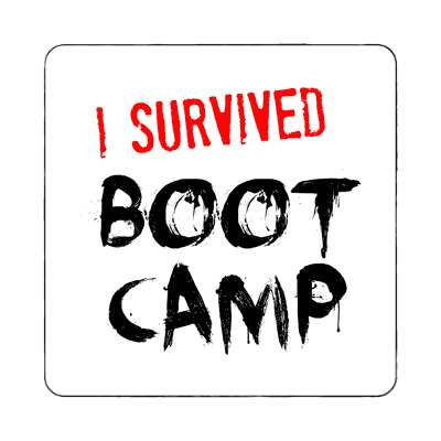 i survived boot camp magnet  just words i survived survival survivor funny sayings goofy silly novelty campy hilarious fun