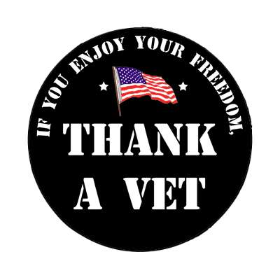 if you enjoy your freedom thank a vet holiday veterans day magnet united states marine corps marines military army navy airforce veteran vet scout soldier gun war fight battle plane boat ship usa america american pride blue
