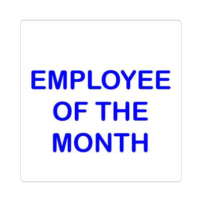 employee of the month sticker business associate sales salesman tips happy hour boss employee employer opportunity