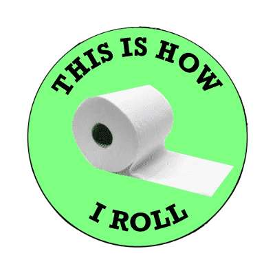 this is how i roll toilet paper magnet funny toilet humor poo pee fart poop crap dump butt joke restroom porcelain throne naughty weird gross novelty