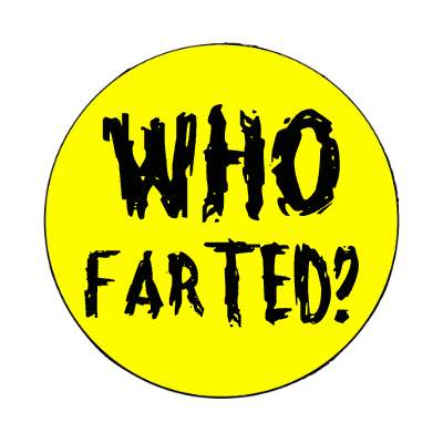 who farted magnet funny toilet humor poo pee fart poop crap dump butt joke restroom porcelain throne naughty weird gross novelty
