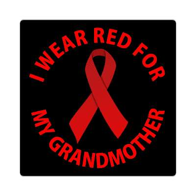 i wear red for my grandmother sticker aids awareness cure hope support awareness ribbons cancer hospital