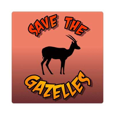 save the gazelles sticker animal rights activism fur peta meat vegetarian