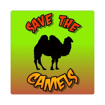save the camels sticker animal rights activism fur peta meat vegetarian