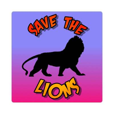 save the lions sticker animal rights activism fur peta meat vegetarian