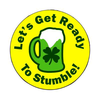 lets get ready to stumble magnet saint patricks day holidays shamrock green beer leprechauns ireland irish funny sayings blarney st patty