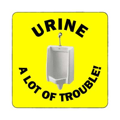 urine a lot of trouble magnet funny toilet humor poo pee fart poop crap dump butt joke restroom porcelain throne naughty weird gross novelty
