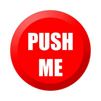 push me sticker random funny sayings goofy silly novelty campy hilarious fun