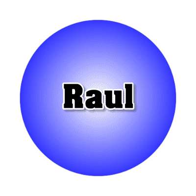 raul common names male custom name sticker