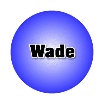 wade common names male custom name sticker