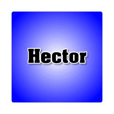 hector common names male custom name sticker