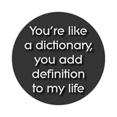 youre like a dictionary you add definition to my life sticker pick up lines funny sayings