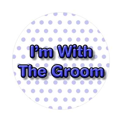 im with the groom wedding sticker marriage button pin love custom wedding bridal