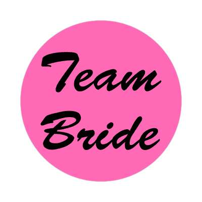 team bride wedding sticker marriage button pin love custom wedding bridal