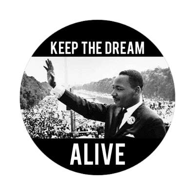 Martin Luther King Jr Day Keep The Dream Alive sticker mlk jrhuman rights civil rights